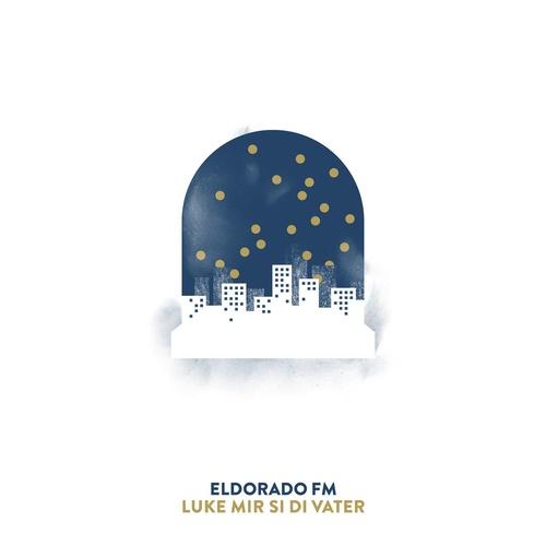 Luke mir si di Vater - Eldorado FM cover art