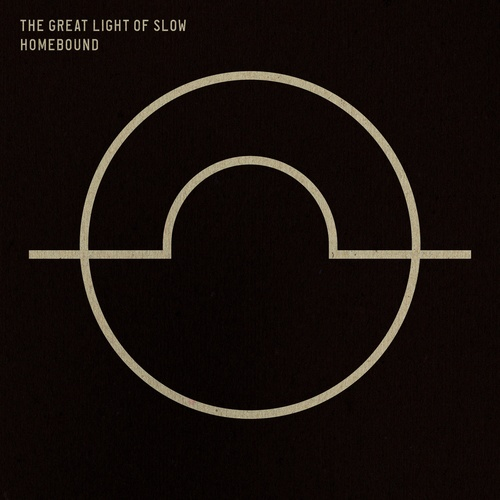 Homebound - THE GREAT LIGHT OF SLOW cover art