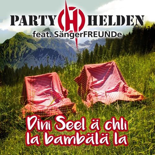 Dini Seel ä chli la bambälä la - Partyhelden [feat. SängerFREUNDe] cover art