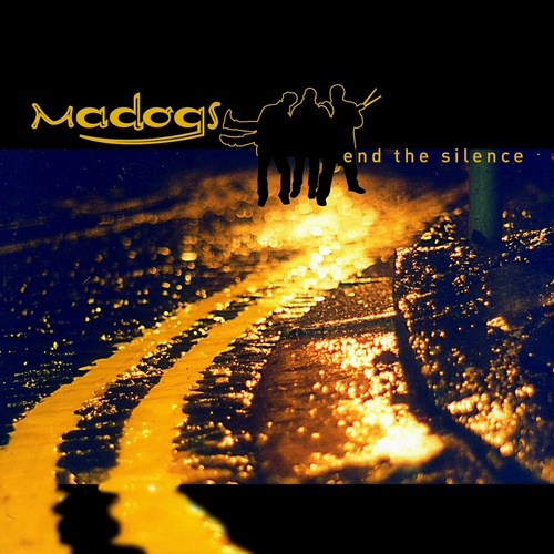 End The Silence - Madogs cover art