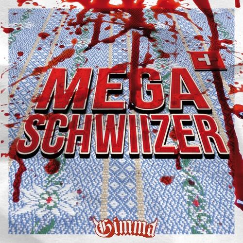 Megaschwiizer - Gimma cover art