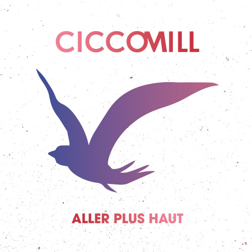 Aller Plus Haut - Cicco Mill cover art