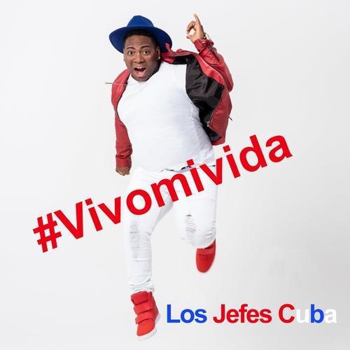 Vivo MI Vida - Los Jefes Cuba cover art